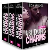 Boxed Set: A Billionaire s Charms, Parts 4-6