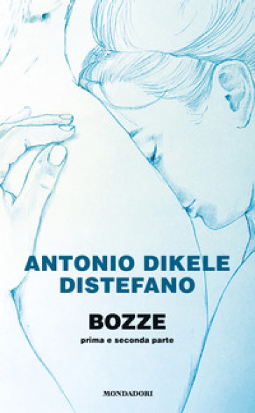 Bozze. Prima e seconda parte - Antonio Dikele Distefano | Jonathanterrington.com