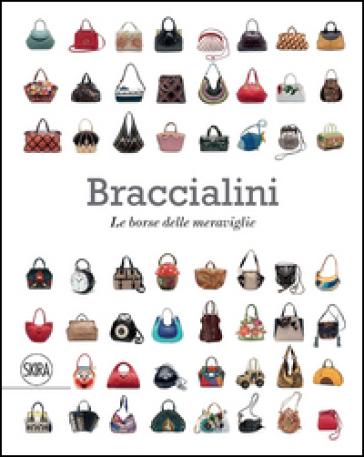 Braccialini Le borse delle meraviglie. Ediz. italiana e inglese - F. Giacomotti |