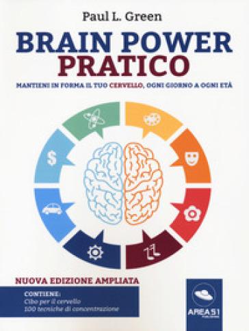 Brain power pratico. Mantieni in forma il tuo cervello, ogni giorno a ogni età. Con File audio per il download