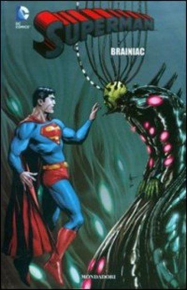 Brainiac. Superman. 25. - Mari Accardi |