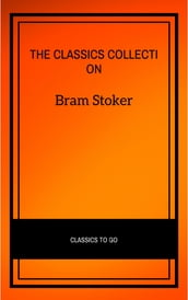 Bram Stoker: The Classics Collection