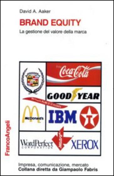 Brand equity. La gestione del valore della marca - David A. Aaker | Thecosgala.com