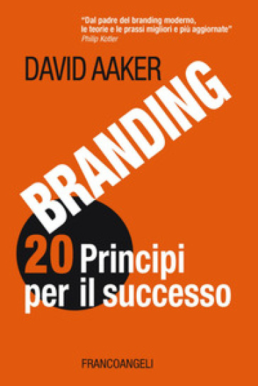 Branding 20 principi per il successo - David A. Aaker |