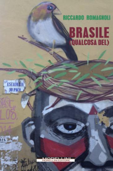 Brasile (qualcosa del) - Riccardo Romagnoli | Kritjur.org