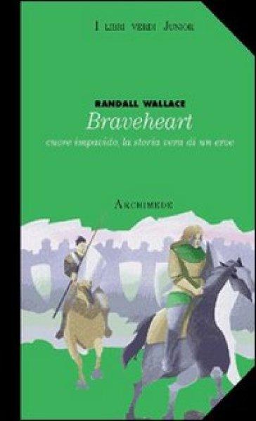Braveheart - Randall Wallace |