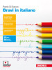 Bravi in italiano. Per le Scuole superiori. Con e-book