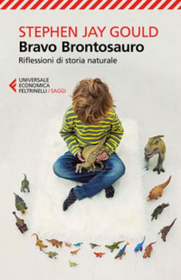 Bravo brontosauro. Riflessioni di storia naturale - Stephen Jay Gould   Rochesterscifianimecon.com