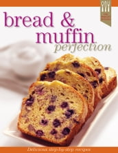 Bread and Muffin Recipe Perfection