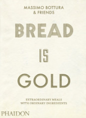 Bread is gold. Ediz. illustrata