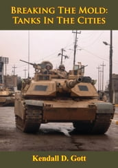 Breaking The Mold: Tanks In The Cities [Illustrated Edition]