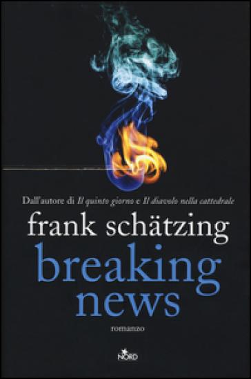 Breaking news - Frank Schatzing |