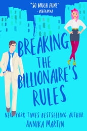 Breaking the Billionaire s Rules