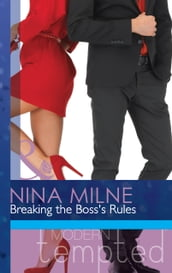 Breaking the Boss s Rules (Mills & Boon Modern Tempted)