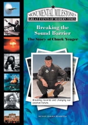 Breaking the Sound Barrier: The Story of Chuck Yeager