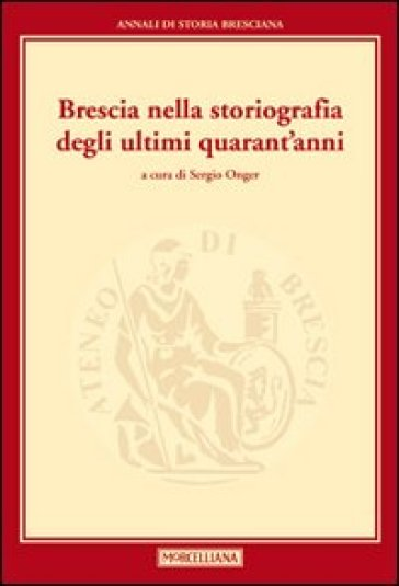 Brescia nella storiografia degli ultimi quarant'anni - S. Onger | Kritjur.org