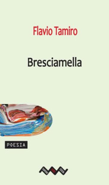 Bresciamella - Flavio Tamiro |