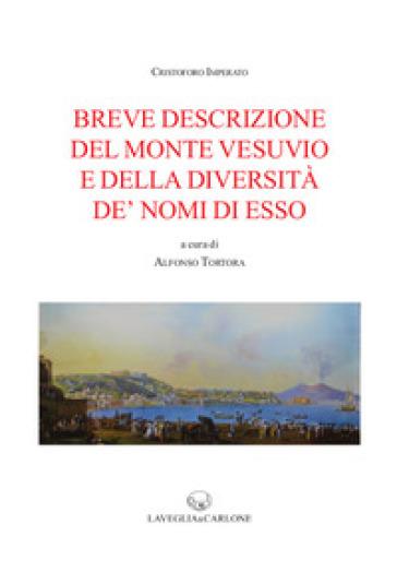 Breve descrizione del monte Vesuvio e della diversità de' nomi di esso - Cristoforo Imperato pdf epub
