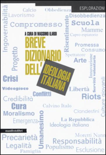 Breve dizionario dell'ideologia italiana - M. Ilardi |