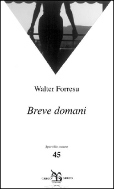 Breve domani - Walter Forresu  