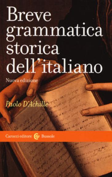 Breve grammatica storica dell'italiano - Paolo D'Achille | Thecosgala.com