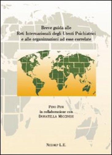 Breve guida alle reti internazionali degli utenti psichiatrici e alle organizzazioni ad essere correlate - Pino Pini | Rochesterscifianimecon.com