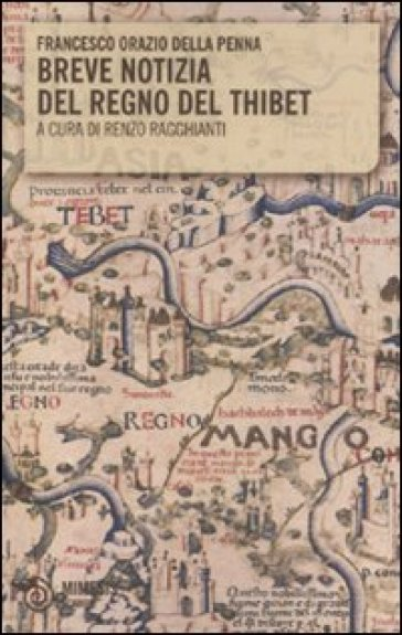 Breve notizia del regno del Thibet - Francesco O. Della Penna |