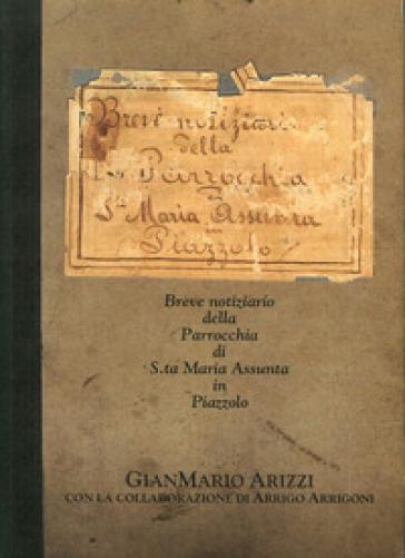 Breve notiziario della parrocchia di Santa Maria Assunta in Piazzolo - Arrigo Arrigoni  