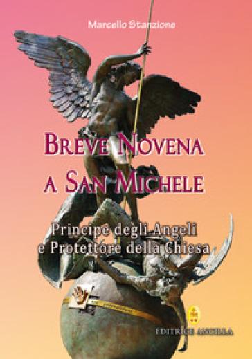 Breve novena a san Michele arcangelo, principe degli angeli e protettore della Chiesa - Marcello Stanzione   Ericsfund.org
