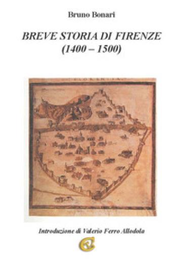 Breve storia di Firenze (1400-1500) - Bruno Bonari | Kritjur.org