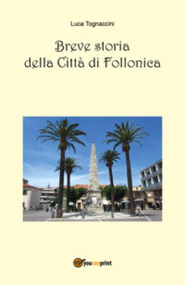 Breve storia della città di Follonica - Luca Tognaccini |