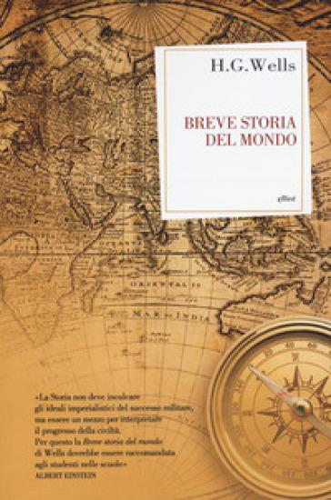 Breve storia del mondo - Herbert George Wells |