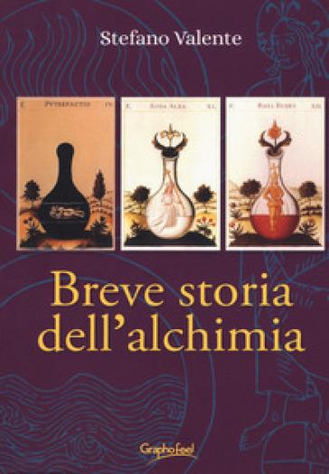 Breve storia dell'alchimia. Dagli albori del pensiero junghiano: una sintesi storica - Stefano Valente   Thecosgala.com