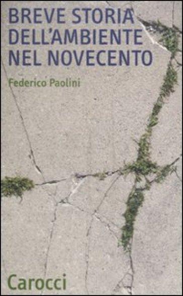Breve storia dell'ambiente nel Novecento - Federico Paolini | Thecosgala.com