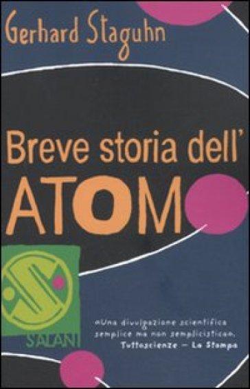 Breve storia dell'atomo - Gerhard Staguhn |