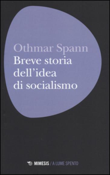 Breve storia dell'idea di socialismo - Othmar Spann  