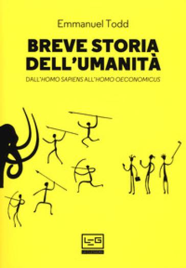 Breve storia dell'umanità. Dall'homo sapiens all'homo oeconomicus - Emmanuel Todd | Thecosgala.com