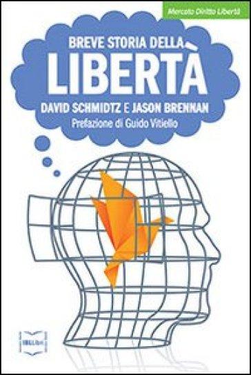 Breve storia della libertà - David Schmidtz  