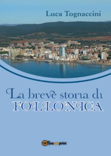 Breve storia di Follonica - Luca Tognaccini |