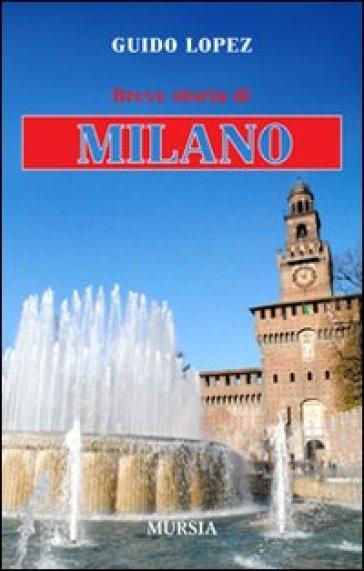 Breve storia di Milano - Guido Lopez |