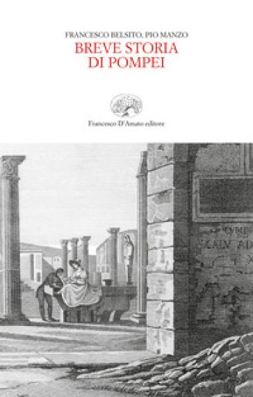 Breve storia di Pompei - Francesco Belsito |