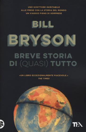 Breve storia di (quasi) tutto - Bill Bryson |