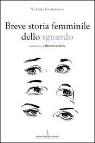 Breve storia femminile dello sguardo - Valeria Cammarata   Rochesterscifianimecon.com