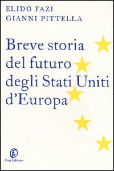 Breve storia del futuro degli Stati Uniti d'Europa - Elido Fazi   Jonathanterrington.com