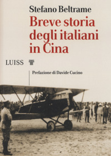 Breve storia degli italiani in Cina - Stefano Beltrame |