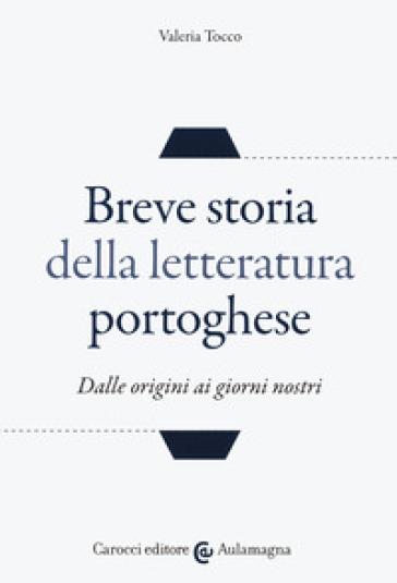Breve storia della letteratura portoghese. Dalle origini ai giorni nostri - V. Tocco | Thecosgala.com
