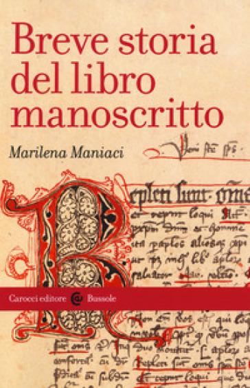 Breve storia del libro manoscritto - Marilena Maniaci |