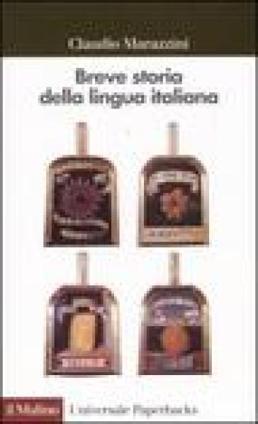 Breve storia della lingua italiana - Claudio Marazzini |