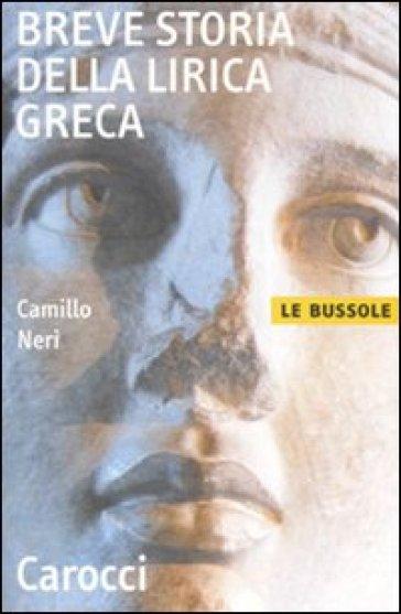 Breve storia della lirica greca - Camillo Neri |