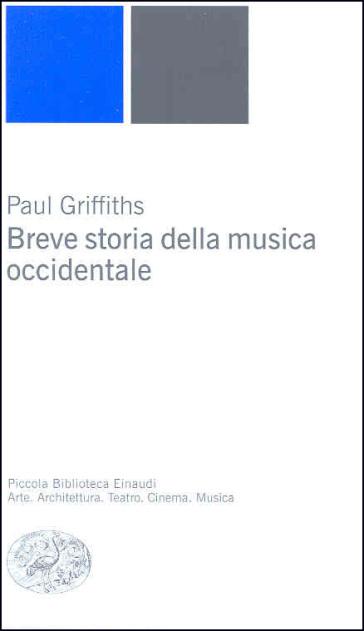 Breve storia della musica occidentale - Paul Griffiths |